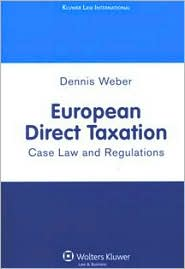 European Direct Taxation: Case Law and Regulations