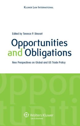 Opportunities and Obligations, New Perspectives on Global and U.S. Trade Policy