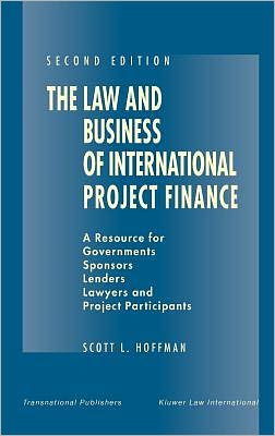 Law And Business Of International Project Finance, 2nd Edition