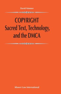 Copyright: Sacred Text, Technology, and the DMCA