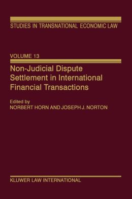 Non-Judicial Dispute Settlement In International Financial Transactions