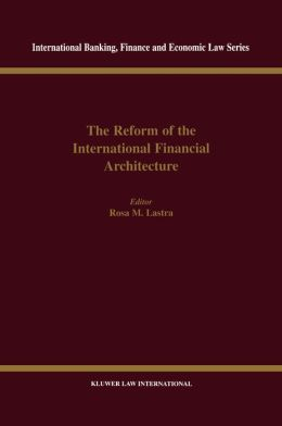 The Reform Of The International Financial Architecture