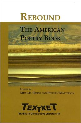 Rebound: The American Poetry Book ( Studies in Comparative Literature Series, 44)