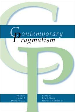 Contemporary Pragmatism Vol. 4, Issue 2 December 2007.