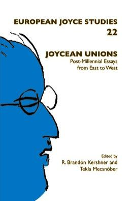 Joycean Unions: Post-Millennial Essays from East to West