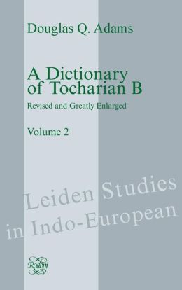 A Dictionary of Tocharian B: Revised and Greatly Enlarged - Volume 2