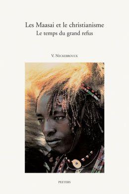Les Maasai et le christianisme Le temps du grand refus