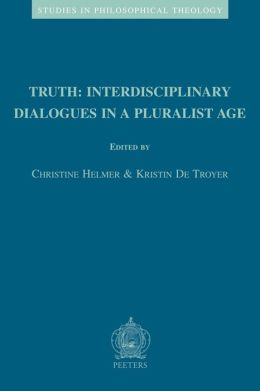 Truth: Interdisciplinary Dialogues in a Pluralist Age