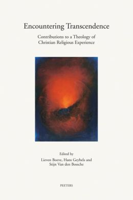 Encountering Transcendence: Contributions to a Theology of Christian Religious Experience