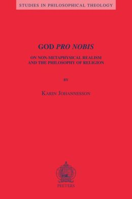 God Pro Nobis: On Non-Metaphysical Realism and the Philosophy of Religion
