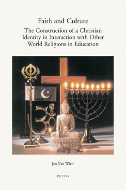 Faith and Culture: The Construction of a Christian Identity in Interaction with the Other World Religions in Education