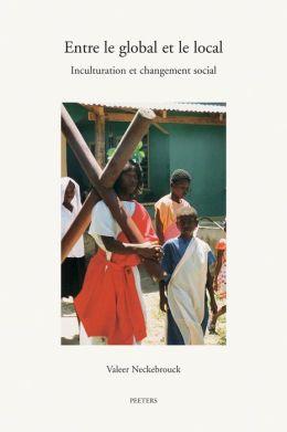 Entre le global et le local: Inculturation et changement social