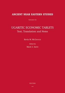 Ugaritic Economic Tablets: Text, Translation and Notes