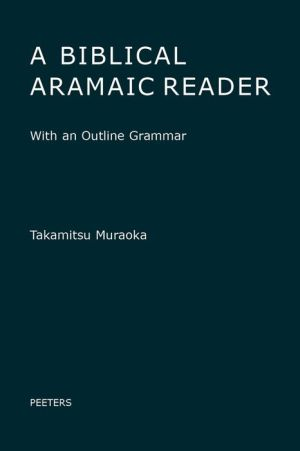 A Biblical Aramaic Reader: With an Outline Grammar