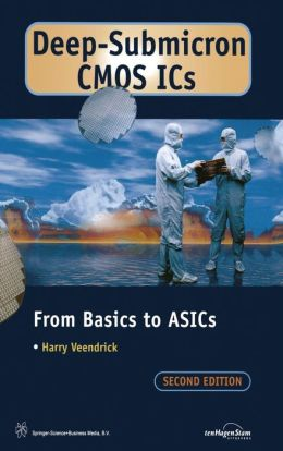 Deep-Submicron CMOS ICs: From Basics to ASICs