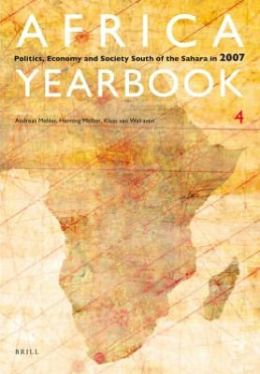 Africa Yearbook 4: Politics, Economy and Society South of the Sahara 2007