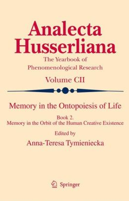 Memory in the Ontopoiesis of Life: Book Two. Memory in the Orbit of the Human Creative Existence