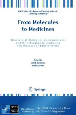 From Molecules to Medicines: Structure of Biological Macromolecules and Its Relevance in Combating New Diseases and Bioterrorism
