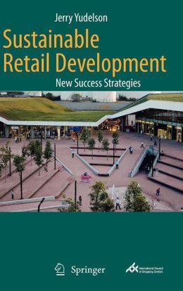 Sustainable Retail Development: New Success Strategies