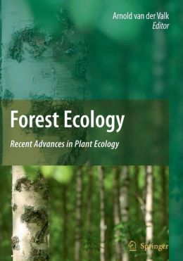 Forest Ecology: Recent Advances in Plant Ecology