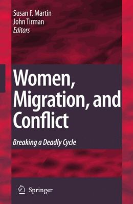 Women, Migration, and Conflict: Breaking a Deadly Cycle