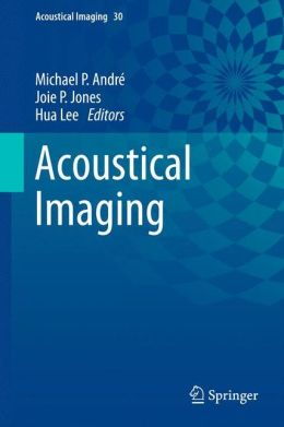 Acoustical Imaging: Volume 30