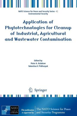 Application of Phytotechnologies for Cleanup of Industrial, Agricultural and Wastewater Contamination