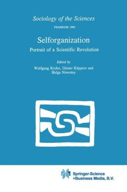 Selforganization: Portrait of a Scientific Revolution