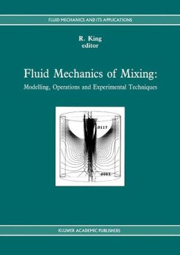 Fluid Mechanics of Mixing: Modelling, Operations and Experimental Techniques