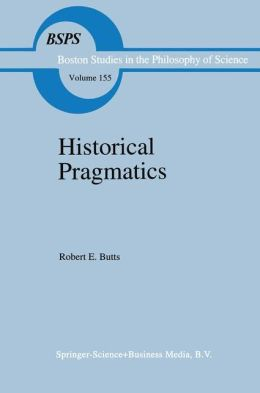 Historical Pragmatics: Philosophical Essays