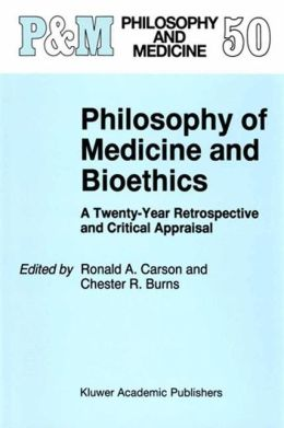 Philosophy of Medicine and Bioethics: A Twenty-Year Retrospective and Critical Appraisal