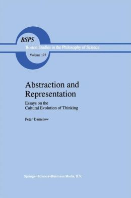 Abstraction and Representation: Essays on the Cultural Evolution of Thinking