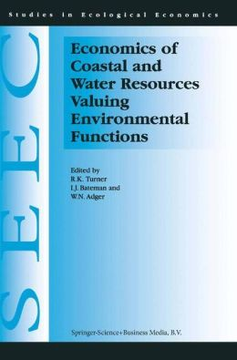 Economics of Coastal and Water Resources: Valuing Environmental Functions