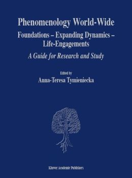 Phenomenology World Wide: Foundations - Expanding Dynamics - Life-Engagements, A Guide for Research and Study