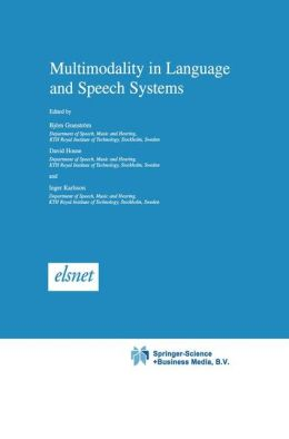 Multimodality in Language and Speech Systems