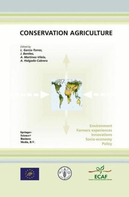 Conservation Agriculture: Environment, Farmers Experiences, Innovations, Socio-Economy, Policy