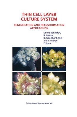 Thin Cell Layer Culture System: Regeneration and Transformation Applications