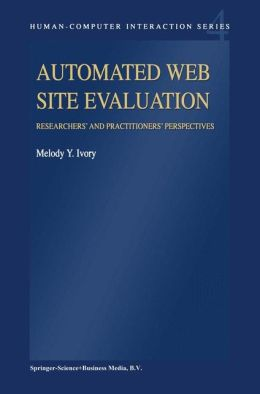 Automated Web Site Evaluation: Researchers' and Practitioners' Perspectives