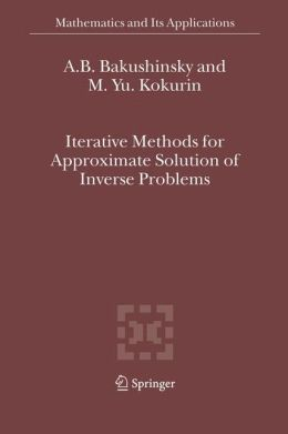 Iterative Methods for Approximate Solution of Inverse Problems