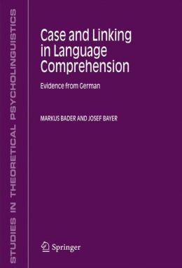 Case and Linking in Language Comprehension: Evidence from German