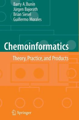 Chemoinformatics: Theory, Practice, & Products
