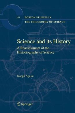 Science and Its History: A Reassessment of the Historiography of Science