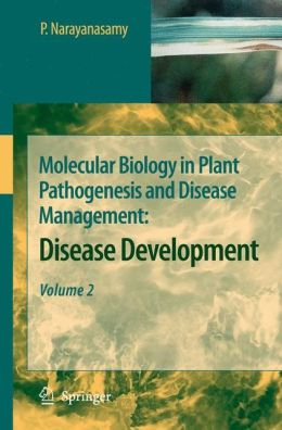 Molecular Biology in Plant Pathogenesis and Disease Management:: Disease Development, Volume 2