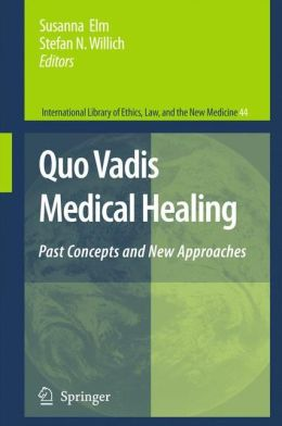 Quo Vadis Medical Healing: Past Concepts and New Approaches