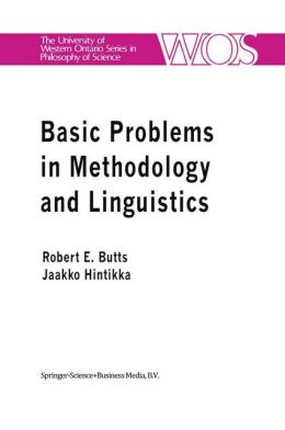 Basic Problems in Methodology and Linguistics: Part Three of the Proceedings of the Fifth International Congress of Logic, Methodology and Philosophy of Science, London, Ontario, Canada-1975