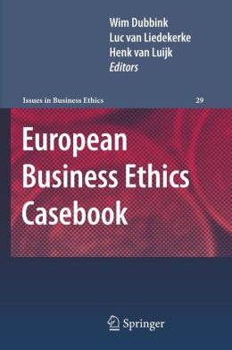 European Business Ethics Casebook: The Morality of Corporate Decision Making