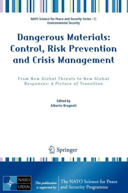 Dangerous Materials: Control, Risk Prevention and Crisis Management: From New Global Threats to New Global Responses: A Picture of Transition