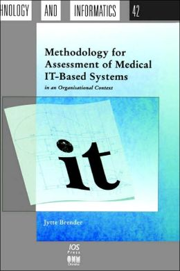 Methodology for Assessment of Medical IT Based Systems