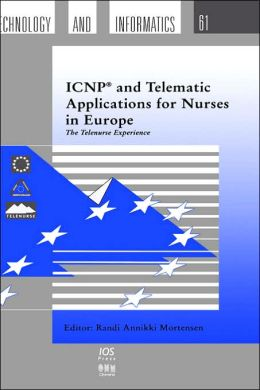 ICNP and Telematic Applications for Nurses in Europe: The Telenurse Experience