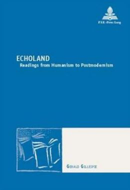 Echoland: Readings from Humanism to Postmodernism